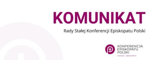 Komunikat Rady Stałej Konferencji Episkopatu Polski.